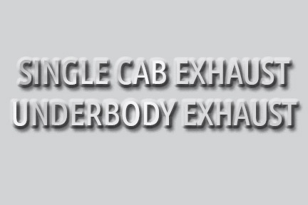 With Single Cab Exhaust/Underbody Exhaust
