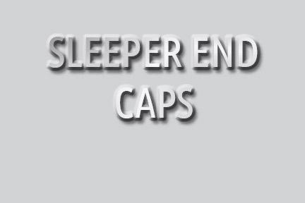 Sleeper End Caps