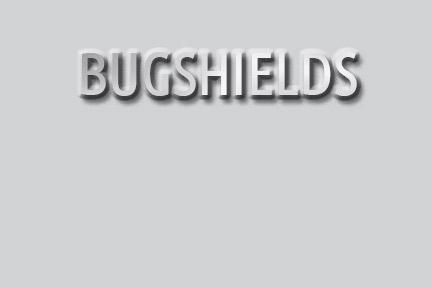 Bugshields